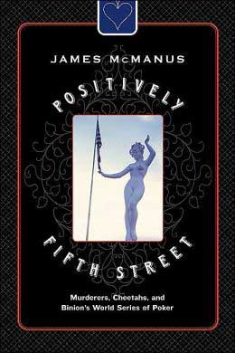 Positively Fifth Street: Murderers, Cheetahs, and Binion's World Series of Poker