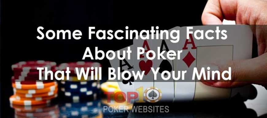 Fascinating Facts About Poker