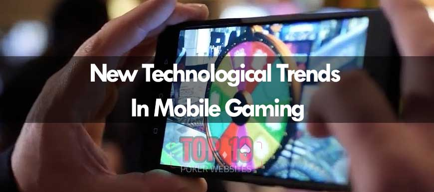 New technological trends in mobile gaming