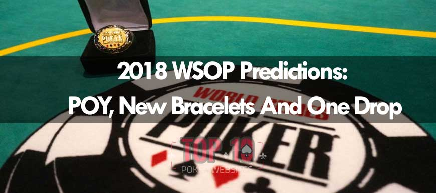 2018 WSOP Predictions: New And Old Names To Look Out For
