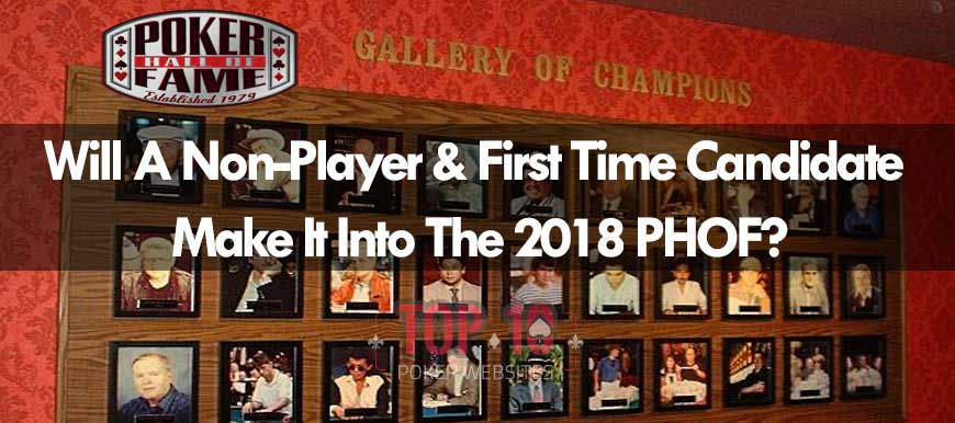 Poker Hall of Fame 2018 To Induct a Non Poker Player This Year?