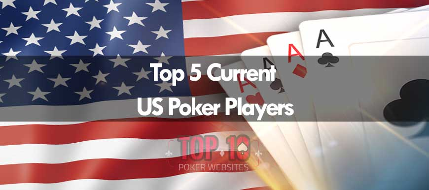 Best US Poker Players To Have Made It… So Far!!!