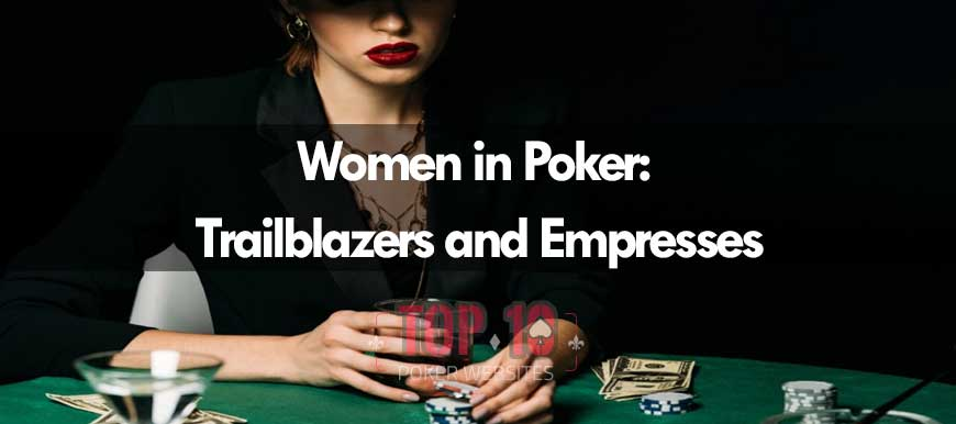 Female Poker Players Who Have Made A Big Impact To The Game