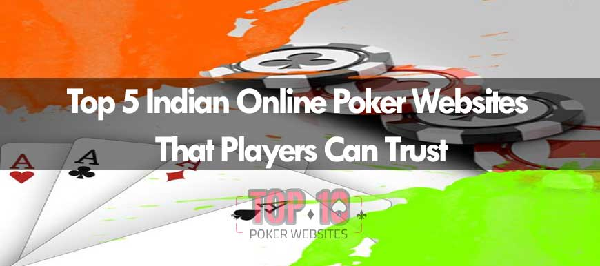 Indian Online Poker Websites To Trust For 2018