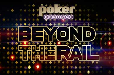 Poker Central: Beyond The Rail