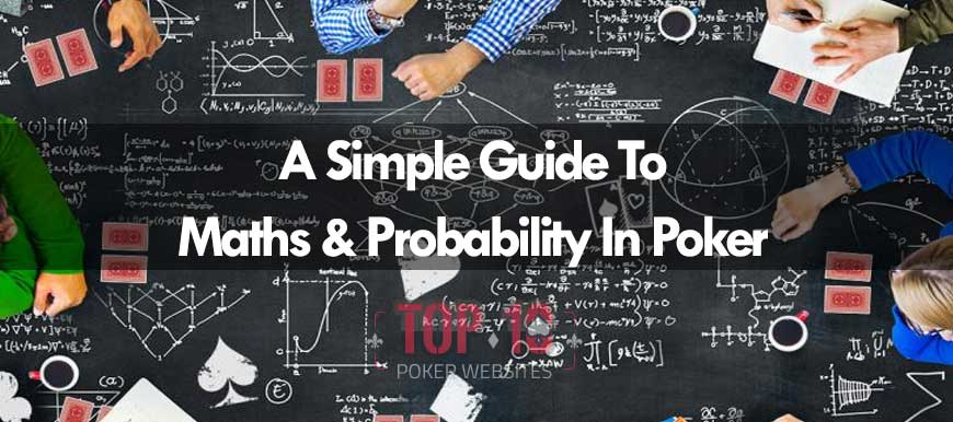 The Basics Of Poker Probability & Maths