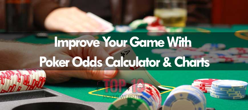 How To Improve Your Poker Odds With The Use Of Charts