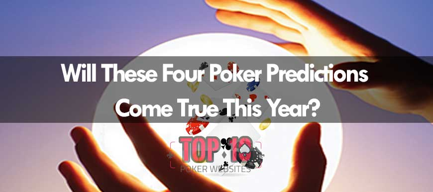 Our Poker Predictions For 2019, Will Any Come True?