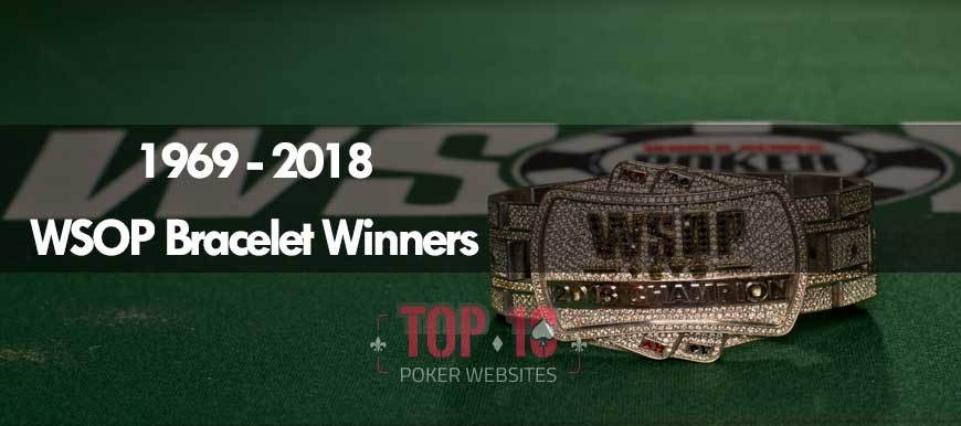 Top WSOP Bracelet Winners Since 1969