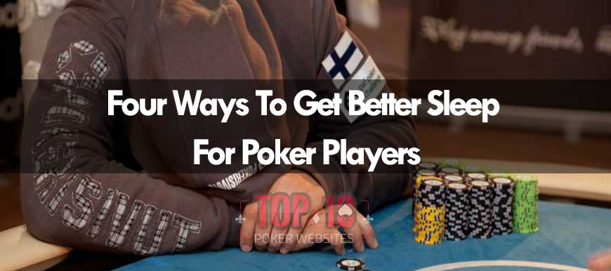 Ways Poker Players Can Improve & Increase Their Sleep