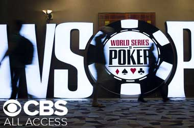 CBS To Exclusively Stream 25 Events From WSOP 2019