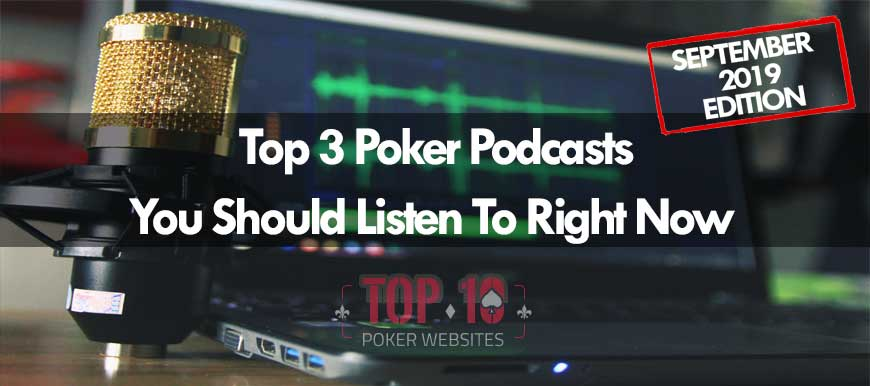 Poker Podcasts Worth Checking Out In September 2019