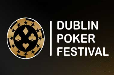 EU Poker Pros Get Ready For 2020 Dublin Poker Festival Next Month