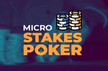 Three Great Poker Rooms For Microstakes Players