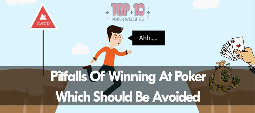 New Poker Players Must Pay Attention To The Pitfalls Of Winning