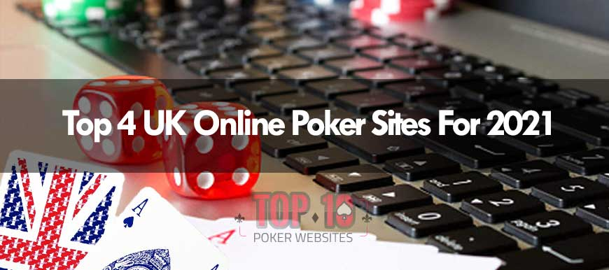 2021's Best 4 Online Poker Sites for Players In The UK