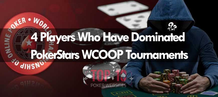 4 Of The Most Successful PokerStars WCOOP Tournament Players